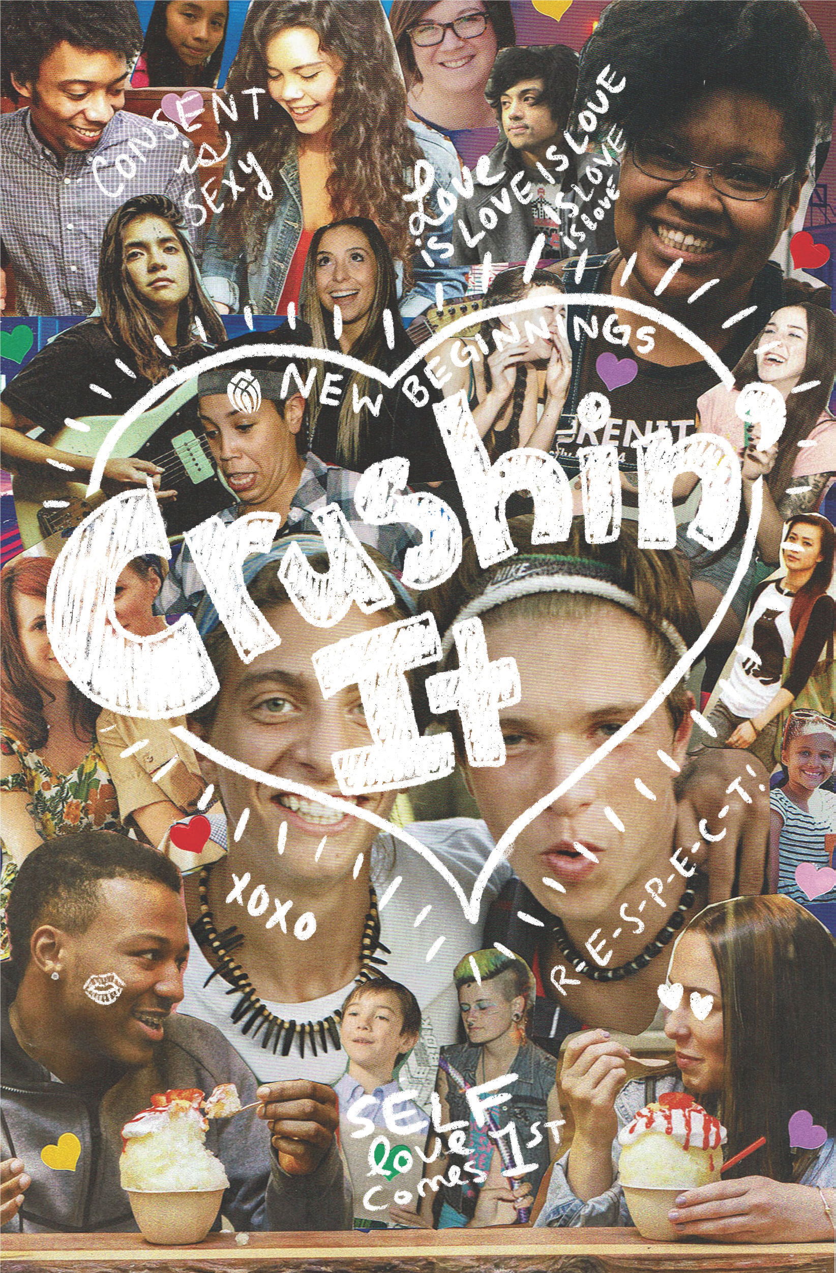 "A collage with several teens doing various things. A heart is in the middle and reads ""Crushin' It."" This is the cover page for the Crushin' It zine used in schools."